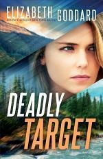 Deadly Target (Rocky Mountain Courage Book #2)