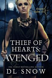 Thief of Heart - Avenged: Part III of the Thief of Heart Action Adventure Romance