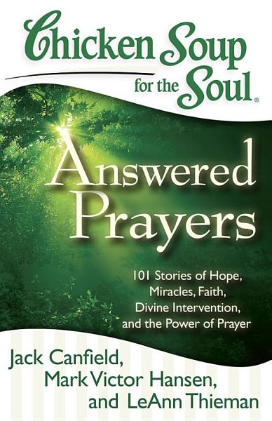 Download Chicken Soup for the Soul  Answered Prayers Book
