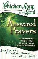 Chicken Soup for the Soul  Answered Prayers PDF