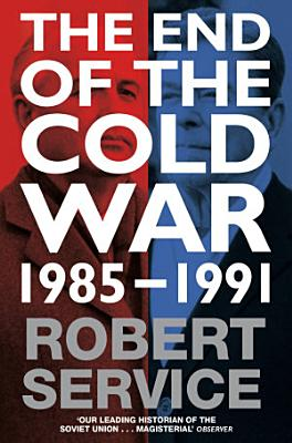 The End of the Cold War  1985 1991