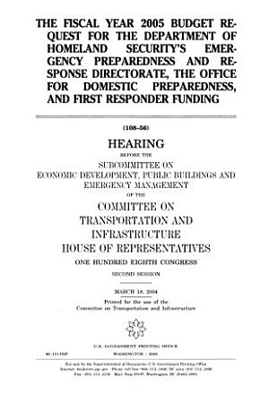The Fiscal Year 2005 Budget Request for the Department of Homeland Security s Emergency Preparedness and Response Directorate  the Office for Domestic Preparedness  and First Responder Funding PDF