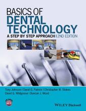 Basics of Dental Technology: A Step by Step Approach, Edition 2