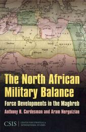 The North African Military Balance: Force Developments in the Maghreb