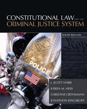 Constitutional Law and the Criminal Justice System: Edition 6