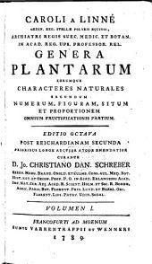 Genera plantarum, eorumque characteres naturales ...: 1