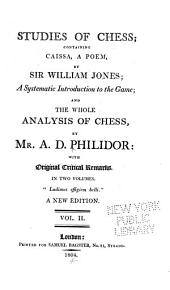 Studies of Chess: Containing Caïssa, a Poem, Volume 2