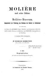 Molière und seine Bühne: Molière-museum. Sammelwerke zur Förderung des studiums des Dichters in Deutschland, unter Mitwirkung der herren, Bände 1-2