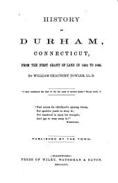 History of Durham, Connecticut: From the First Grant of Land in 1662 to 1866