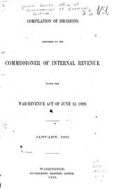 Compilation of Decisions Rendered by the Commissioner of Internal Revenue Under the War-Revenue Act of June 13, 1898: Volume 1