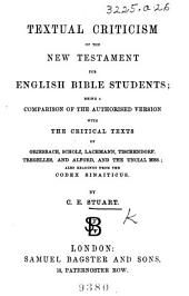 Textual criticism of the New Testament for English Bible Students; being a comparison of the authorised version with the critical texts of Griesbach, Scholz, etc