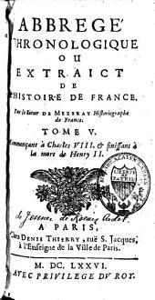Abrégé chronologique ou extraict de l'Histoire de France: Volume5