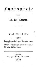 Lustspiele: ¬enthaltend: Rosenmüller und Finke, oder: Abgemacht [u.a.], Band 7