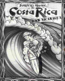 The Surfer's Guide to Costa Rica and SW Nicaragua