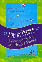 Poetry People: A Practical Guide to Children's Poets