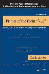 Primes of the Form x2+ny2: Fermat, Class Field Theory, and Complex Multiplication, Edition 2
