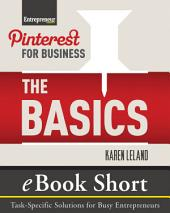 Pinterest for Business: The Basics: eBook Short: Task-Specific Solutions for Business Entrepreneurs