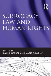 Surrogacy, Law and Human Rights