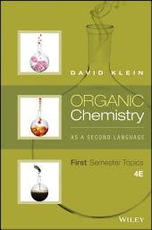 Organic Chemistry As a Second Language: First Semester Topics, 4th Edition: Edition 4