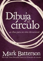 Dibuja el círculo: 40 días para un reto devocional