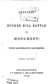 Sketches of Bunker Hill Battle and Monument: With Illustrative Documents