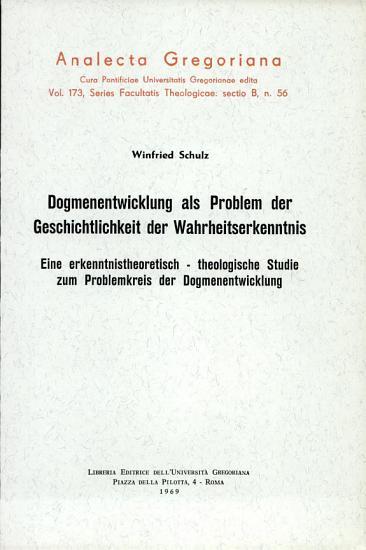 Dogmenentwicklung als Problem der Geschichtlichkeit der Wahrheitserkenntnis PDF