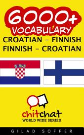 6000+ Croatian - Finnish Finnish - Croatian Vocabulary