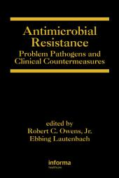Antimicrobial Resistance: Problem Pathogens and Clinical Countermeasures