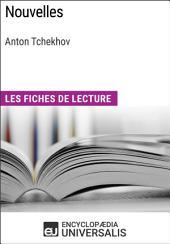 Nouvelles d'Anton Tchekhov: Les Fiches de lecture d'Universalis