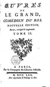 Oeuvres de Legrand, comédien du roi: Volume2