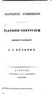 Πλατωνος Συμποσιον. Platonis Convivium. Recensuit, illustravit L. I. Rückert