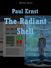 The Radiant Shell