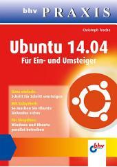 Ubuntu 14.04 für Ein und Umsteiger