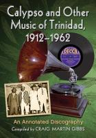 Calypso and Other Music of Trinidad  1912 1962 PDF