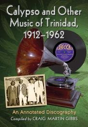 Calypso and Other Music of Trinidad, 1912-1962