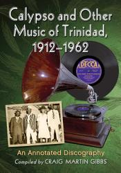 Calypso And Other Music Of Trinidad 1912 1962 Book PDF
