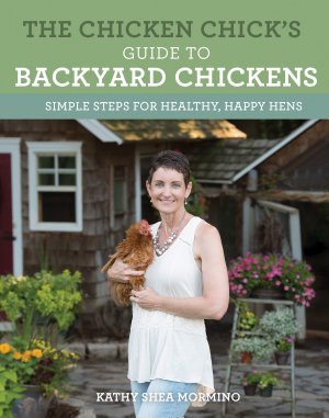 The Chicken Chick s Guide to Backyard Chickens