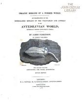 Organic Remains of a Former World: An Examination of the Mineralized Remains of the Vegetables and Animals of the Antediluvian World : Generally Termed Extraneous Fossils, Volume 2
