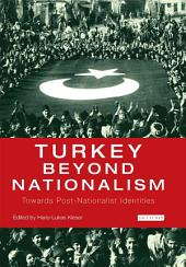Turkey Beyond Nationalism: Towards Post-Nationalist Identities