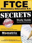 FTCE Elementary Education K 6 Secrets Study Guide  FTCE Test Review for the Florida Teacher Certification Examinations