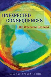 Unexpected Consequences: The Diaconate Renewed
