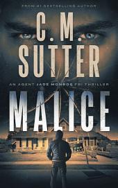 Malice: An Agent Jade Monroe FBI Thriller Book 5