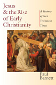 Jesus And The Rise Of Early Christianity