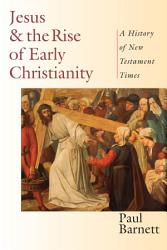 Jesus And The Rise Of Early Christianity Book PDF
