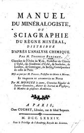Manuel du minéralogiste, ou sciagraphie du règne minéral, distribué d'après l'analyse chimique ... Mise au jour par M. Ferber ... Et traduite et augmentée de notes par M. Mongez le jeune