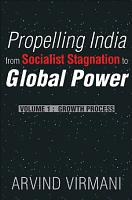 Propelling India from Socialist Stagnation to Global Power  Growth process PDF