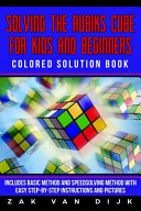 Solving the Rubik s Cube for Kids and Beginners Colored Solution Book PDF