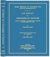 An Essay on a Congress of Nations for the Adjustment of International Disputes Without Resort to Arms