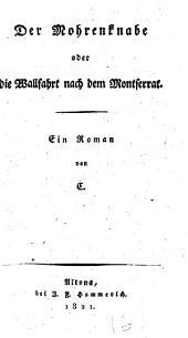 Der Mohrenknabe: oder, die Wallfahrt nach dem Montserrat ; ein Roman