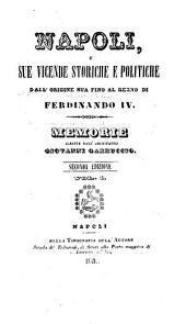 Napoli, e sue vicende storiche e politiche dall'origine sua fina al regna di Ferdinando iv: Volume 1